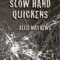 Review of Slow Hand Quickens by Allie Mathews