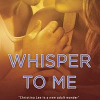Whisper to Me by Christina Lee Blog Tour Review, Interview, & Giveaway