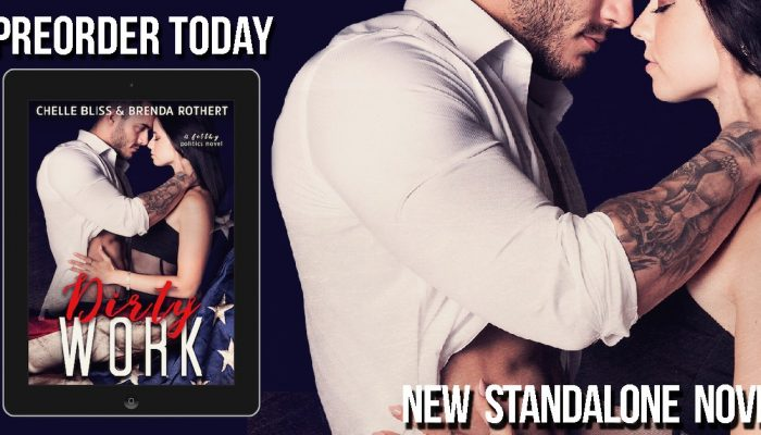 Dirty Work by Chelle Bliss and Brenda Rothert- Cover Reveal