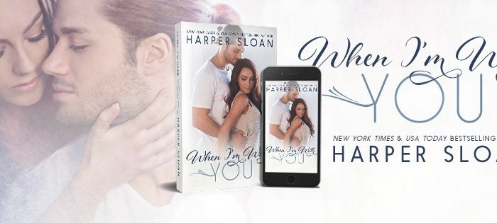 When I'm With You by Harper Sloan- Review Tour