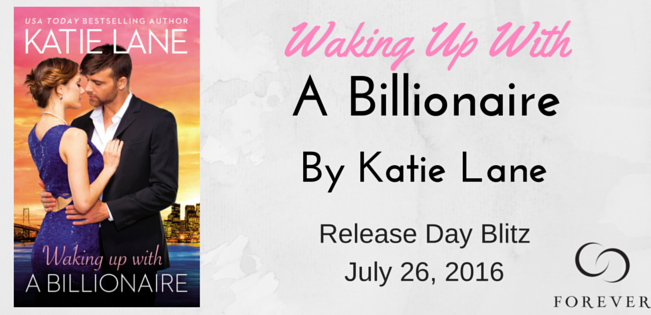 Waking Up with a Billionaire by Katie Lane Release Review