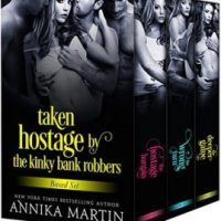 Review Taken Hostage by The Kinky Bank Robbers by Annika Martin