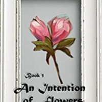 An Intention of Flowers by Ken LaSalle Review